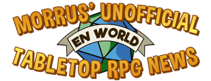 EN World: Morrus' Unofficial Tabletop RPG News