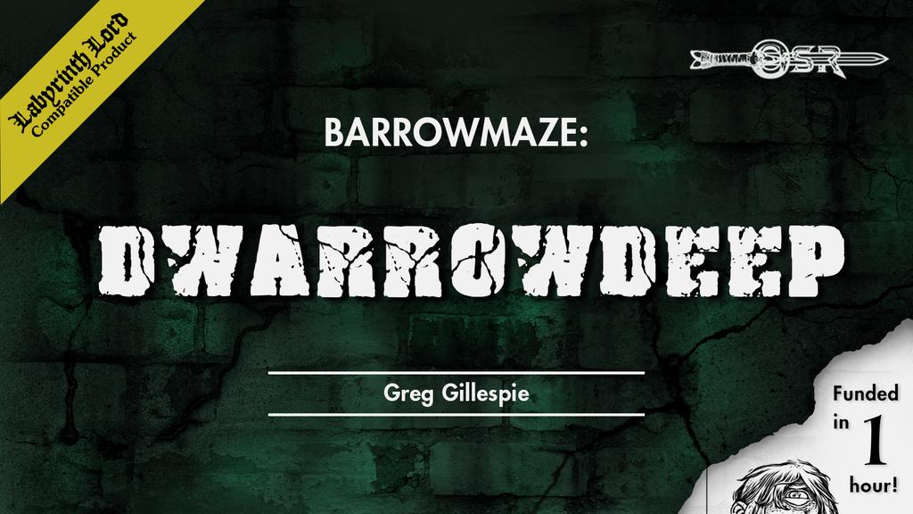 Barrowmaze- Dwarrowdeep (OSR and 5E).png