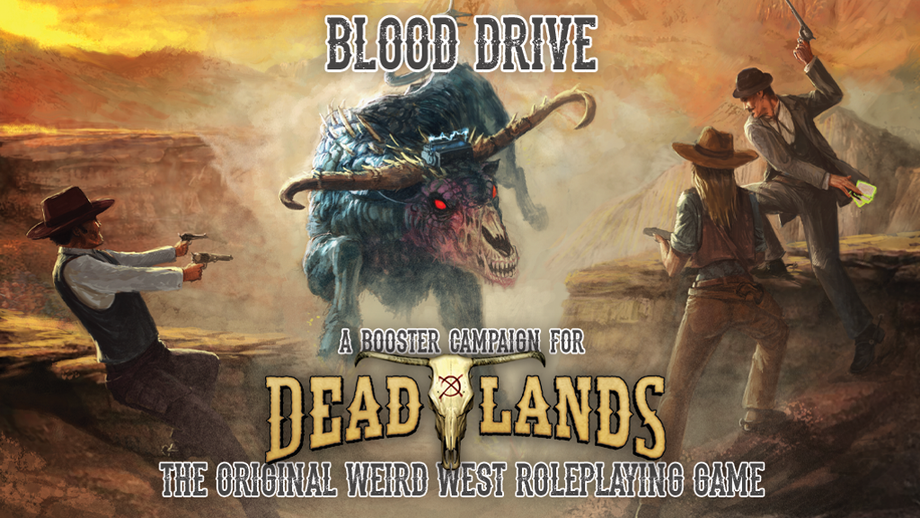 Blood Drive- A Deadlands Booster Campaign.png
