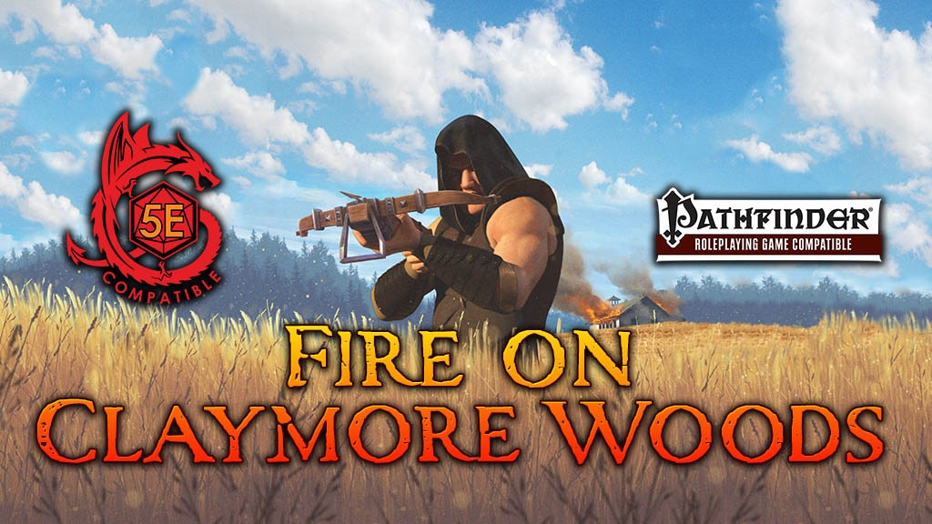 Fire on Claymore Woods - a module for 5E and Pathfinder.jpg