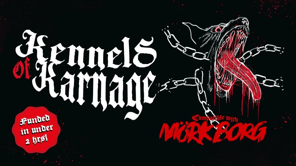 KENNELS OF KARNAGE, a Third-Party Mörk Borg Adventure.jpg