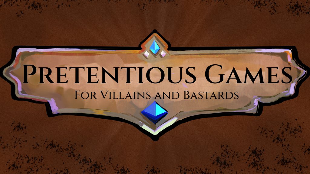 Pretentious Games for Villains and Bastards.png