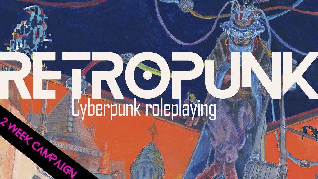 Retropunk, a cyberpunk tabletop roleplaying game.jpg
