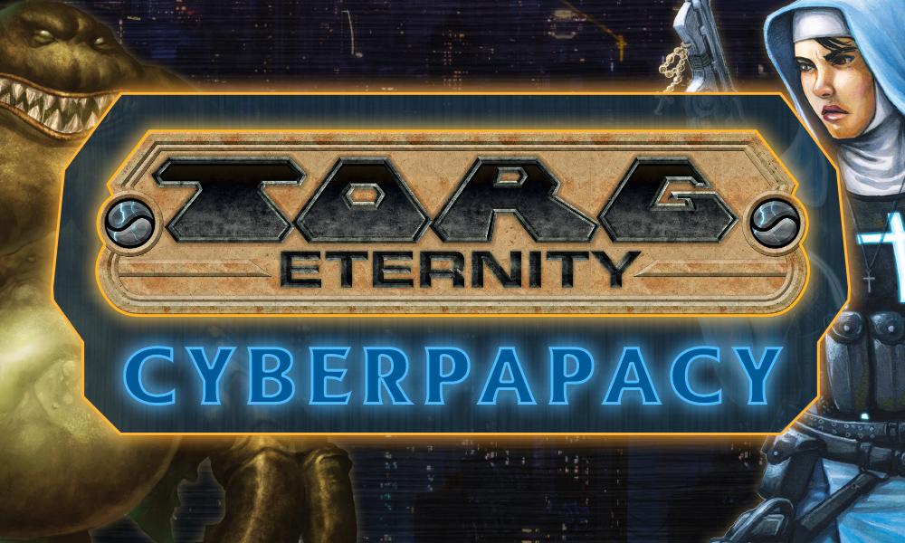 TORG_Cyberpapacy_GameOn_Header.jpg