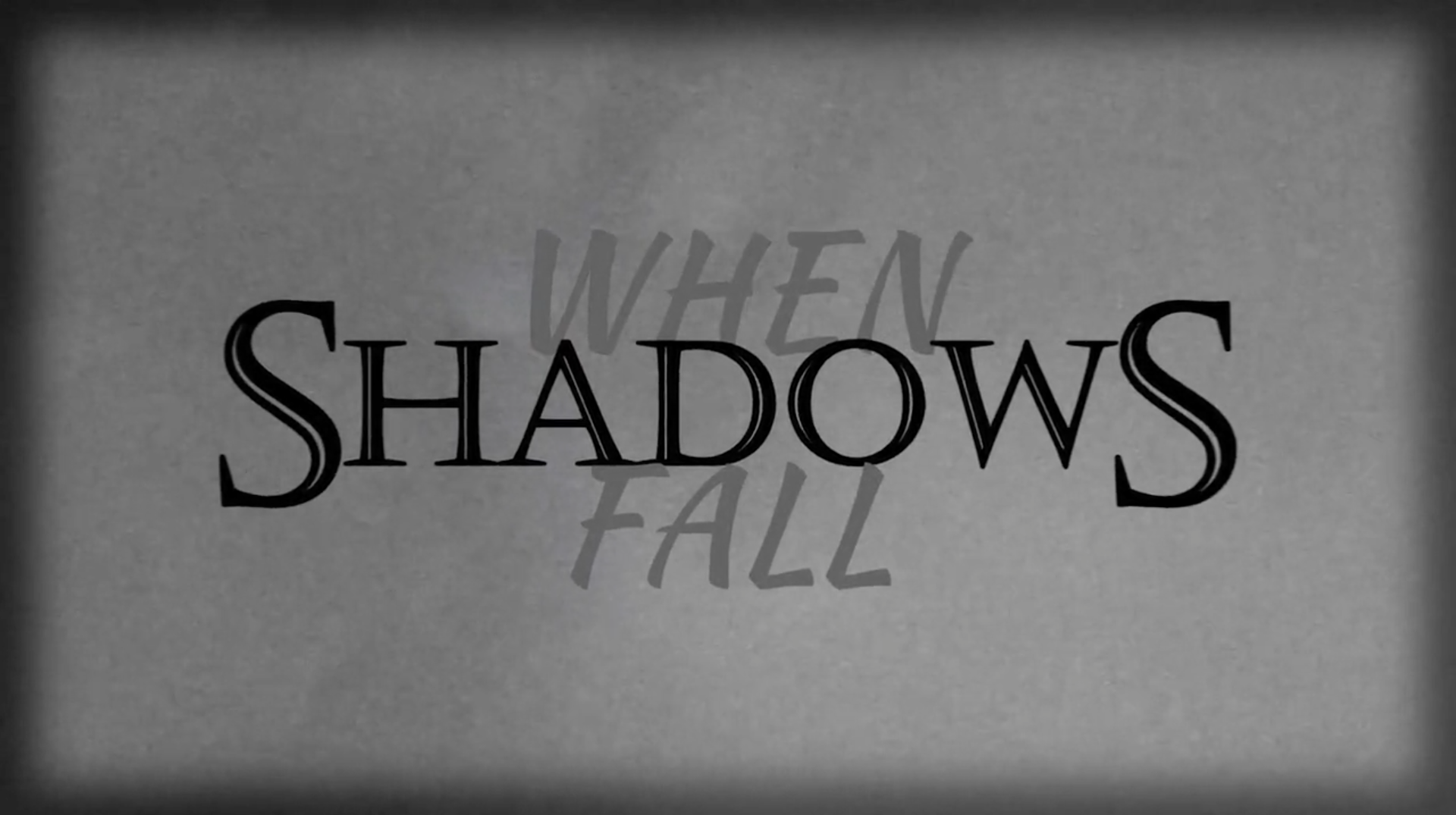 When Shadows Fall.png